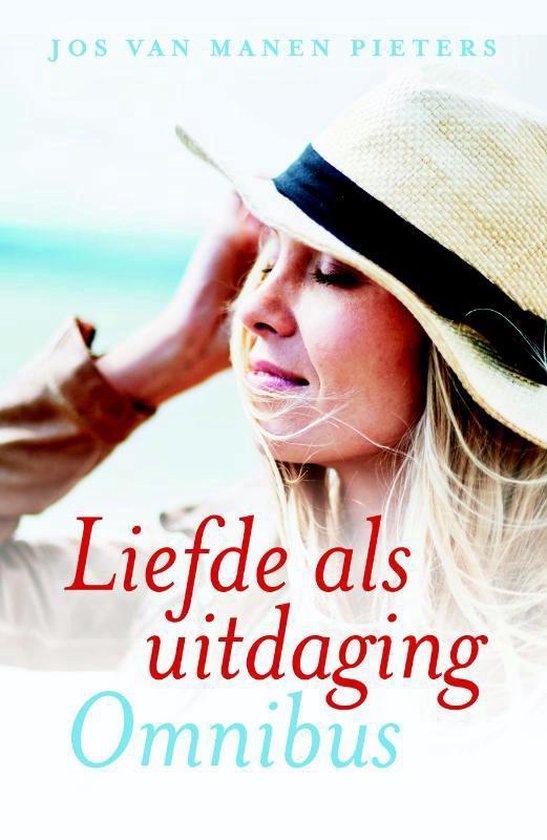 Liefde als uitdaging omnibus - Jos van Manen Pieters  