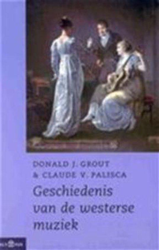 GESCHIEDENIS VAN DE WESTERSE MUZIEK - Donald J. Grout | Fthsonline.com