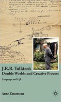 J.R.R. Tolkien's Double Worlds and Creative Process