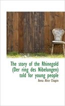 The Story of the Rhinegold (Der Ring Des Nibelungen) Told for Young People