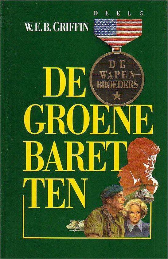 De Wapenbroeders deel 5 / De groene baretten - W.E.B. Griffin |