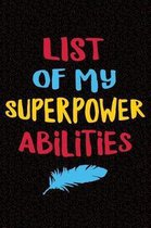 List of my Superpower Abilities