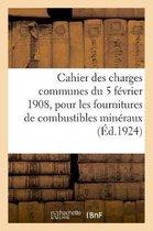 Cahier des charges communes du 5 fevrier 1908, pour les fournitures de combustibles mineraux