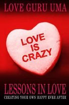 Love Is Crazy Lessons In Love