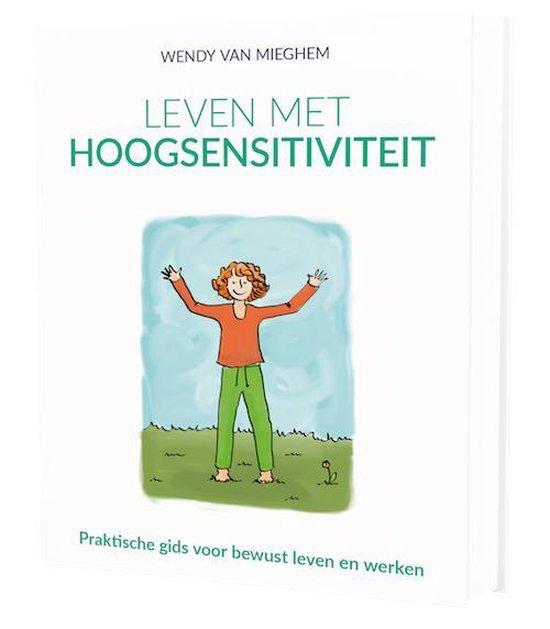 Leven met hoogsensitiviteit - Wendy van Mieghem pdf epub