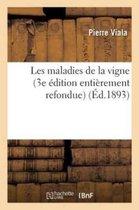 Les maladies de la vigne 3e edition entierement refondue