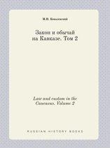 Law and Custom in the Caucasus. Volume 2