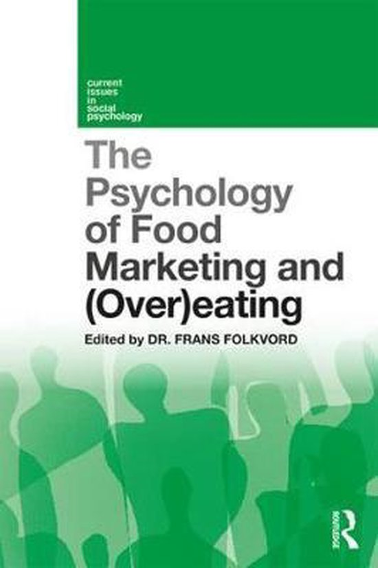 The Psychology of Food Marketing and Overeating