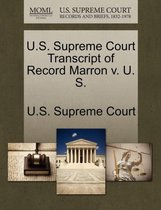 U.S. Supreme Court Transcript of Record Marron V. U. S.