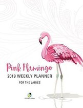 Pink Flamingo 2019 Weekly Planner for the Ladies