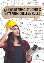 An Engineering Student's Notebook College Ruled