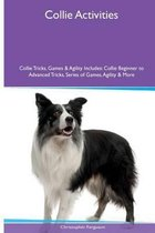 Collie Activities Collie Tricks, Games & Agility. Includes