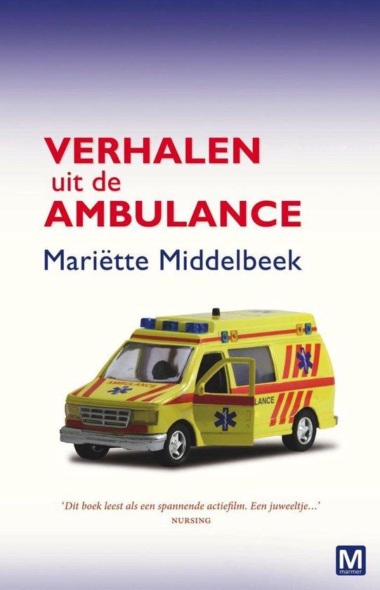 Verhalen uit de ambulance - Mariette Middelbeek  
