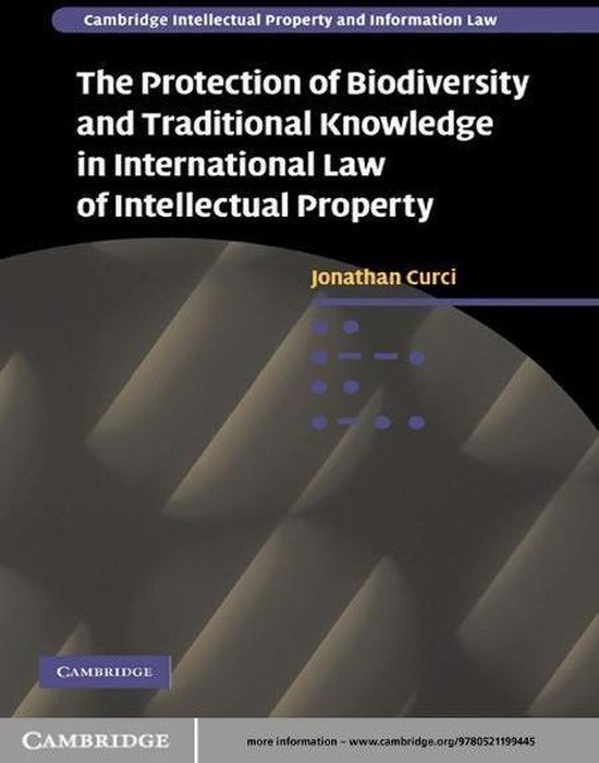 Omslag van The Protection of Biodiversity and Traditional Knowledge in International Law of Intellectual Property