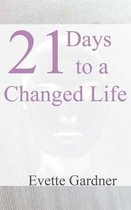 21 Days to a Changed Life