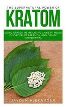The supernatural power of Kratom