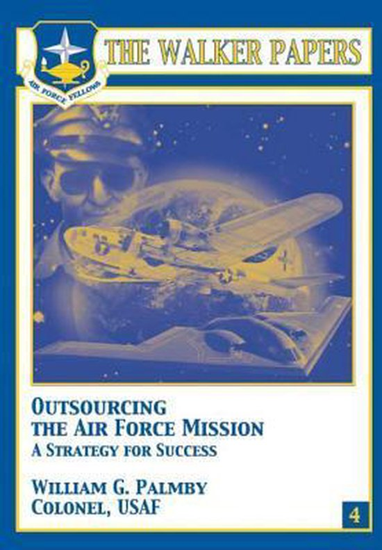 Outsourcing the Air Force Mission a Strategy for Success