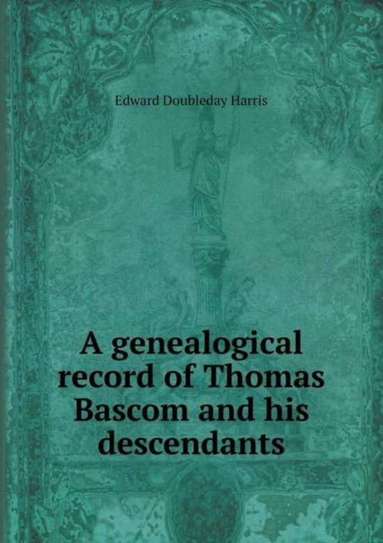 A Genealogical Record of Thomas BASCOM and His Descendants