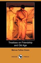 Treatises on Friendship and Old Age (Dodo Press)