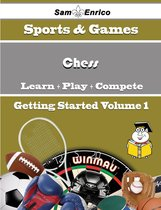 A Beginners Guide to Chess (Volume 1)