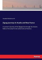 Zigzag journeys in Acadia and New France