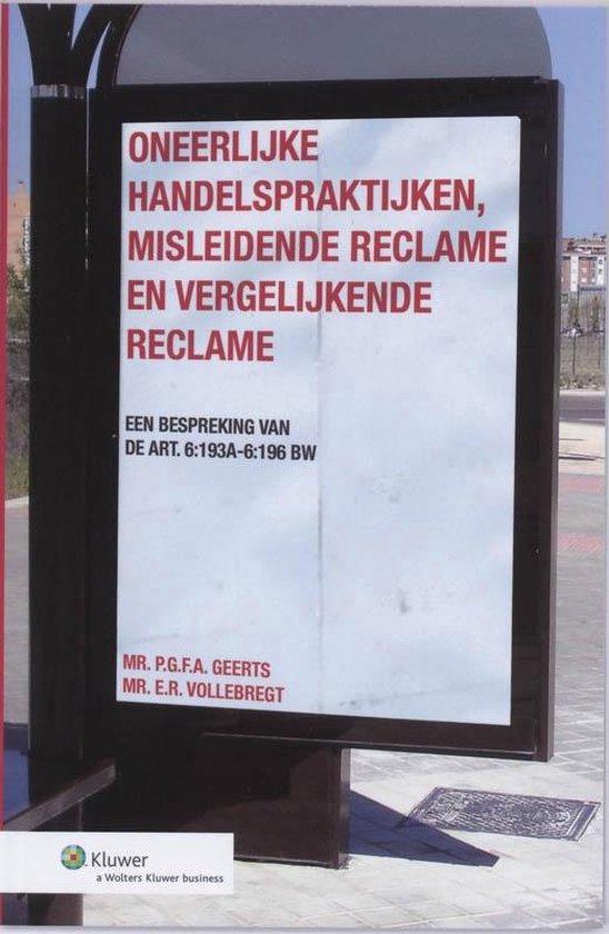 Boek cover Oneerlijke handelspraktijken, misleidende reclame en vergelijkende reclame van P.G.F.A. Geerts (Paperback)