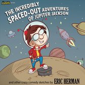 The Incrediblyspaced-Out Adventures Of Jupiter Jac