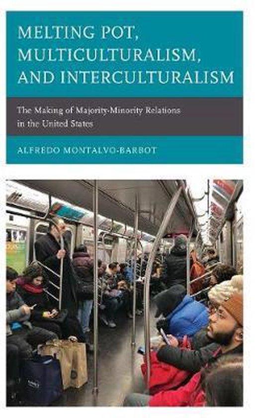 Melting Pot, Multiculturalism, and Interculturalism