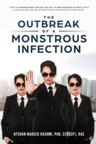 The Outbreak of a Monstrous Infection