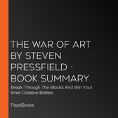 War of Art by Steven Pressfield, The - Book Summary