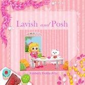 Lavish and Posh