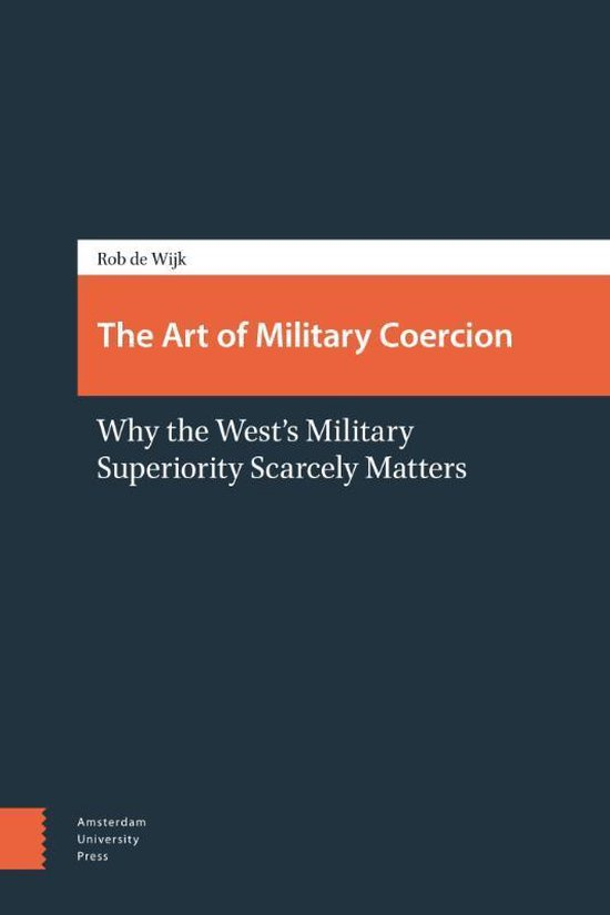 Boek cover The Art of Military Coercion van Rob de Wijk (Paperback)