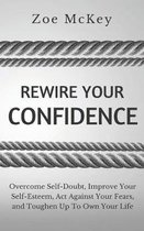 Rewire Your Confidence