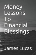 Money Lessons To Financial Blessings