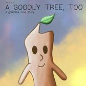 A Goodly Tree, Too