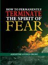 How To Permanently Terminate The Spirit Of Fear