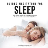 Guided Meditation for Sleep: Start Sleeping Smarter with Guided Meditation, Used for Kids and Adults to Have a Better Night's Rest!