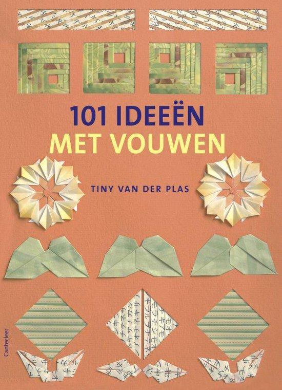 Cover van het boek '101 Ideeen met vouwen' van Tiny van der Plas