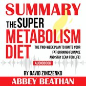 Boek cover Summary of The Super Metabolism Diet: The Two-Week Plan to Ignite Your Fat-Burning Furnace and Stay Lean for Life! by David Zinczenko van Abbey Beathan (Onbekend)