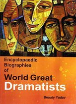 Encyclopaedic Biographies of World Great Dramatists Volume-2