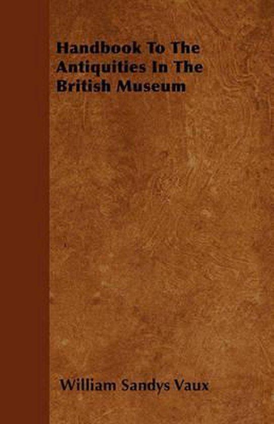 Handbook To The Antiquities In The British Museum