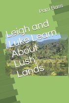 Leigh and Luke Learn About Lush Lands