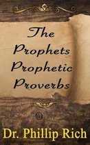 The Prophets Prophetic Proverbs
