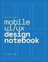 Mobile UI/UX Design Notebook: (Blue) User Interface & User Experience Design Sketchbook for App Designers and Developers - 8.5 x 11 / 120 Pages / Do