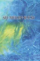 See-Meilen-Buch: Ein Bordbuch f�r Yachten * Meilenbuch