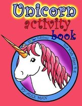 Unicorn activity book: A Fun Activity Book for Kids & Unicorn Lovers w/ Puzzles, Coloring Pages, Word Search, Mazes and Much More! Suitable f