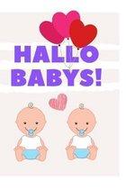 Hallo Babys: Tagebuch f�r werdende M�tter von Zwillingen