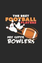 The best football players are super bowlers: 6x9 Bowling - grid - squared paper - notebook - notes