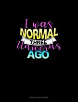 I Was Normal Three Unicorns Ago: Cornell Notes Notebook