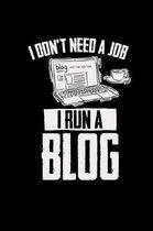 I don't need a job I run a blog